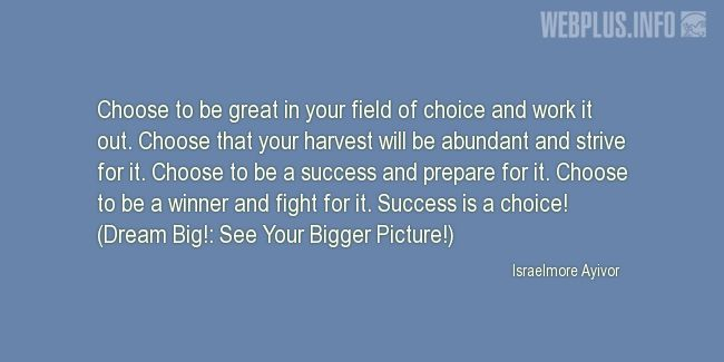 Quotes and pictures for Harvest. «Choose to be great in your field of choice» quotation with photo.