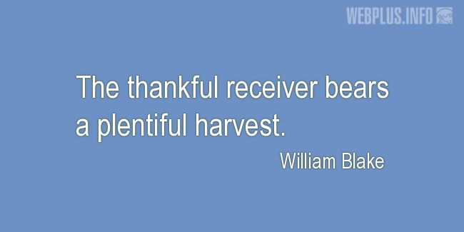 Quotes and pictures for Harvest. «Thankful receiver» quotation with photo.