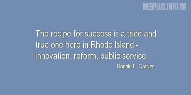 Quotes and pictures for Rhode Island. «The recipe for success» quotation with photo.