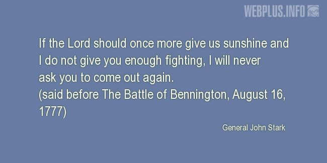 Quotes and pictures for Bennington Battle Day in Vermont. «Enough fighting» quotation with photo.