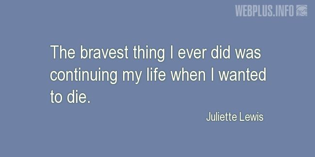 Quotes and pictures for Suicide Prevention. «The bravest thing» quotation with photo.