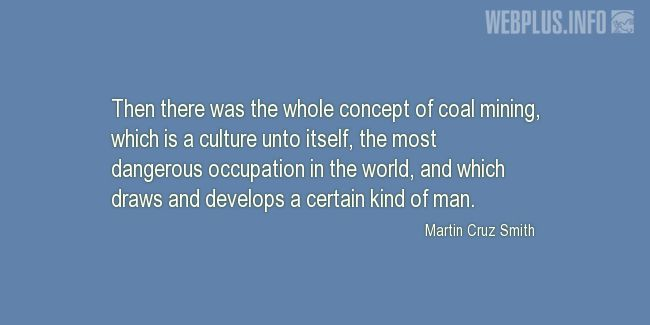 Quotes and pictures for Coal miners. «A certain kind of man» quotation with photo.