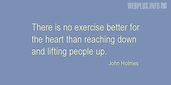 Quotes and pictures for Charity. «Best exercise for the heart» quotation with photo.