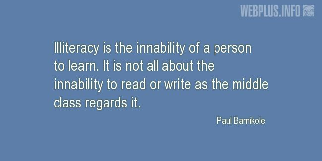 Quotes and pictures for Literacy. «Innability of a person to learn» quotation with photo.