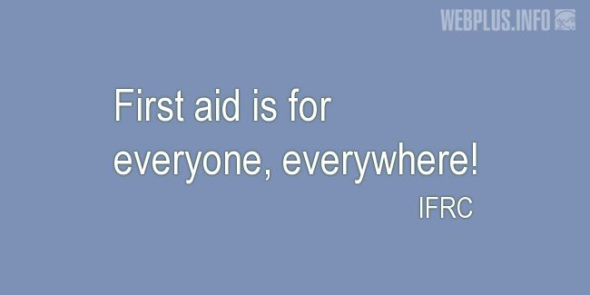Quotes and pictures for First aid. «For everyone» quotation with photo.