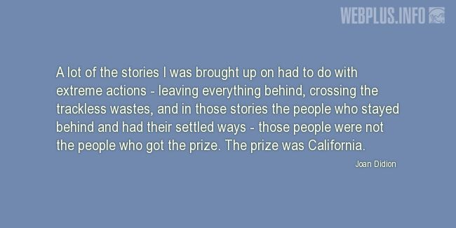 Quotes and pictures for California. «The prize was California» quotation with photo.