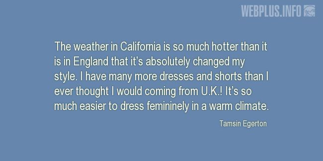 Quotes and pictures for California. «Dress femininely» quotation with photo.