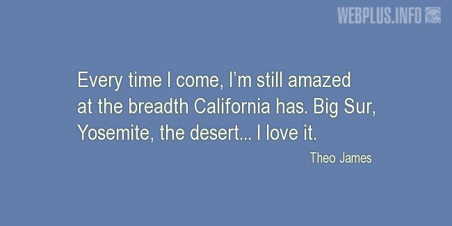 Quotes and pictures for California. «The breadth of California» quotation with photo.