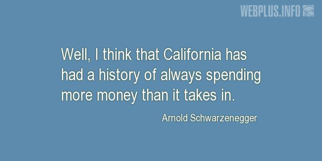 Quotes and pictures for California. «Spending money» quotation with photo.