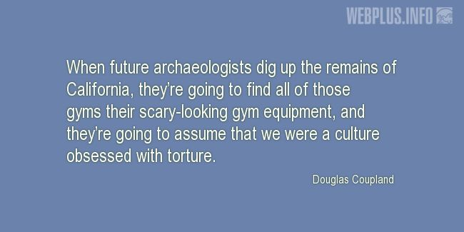 Quotes and pictures for Funny. «When future archaeologists…» quotation with photo.