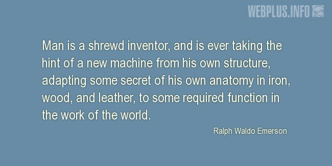 Quotes and pictures for About Invention and Inventors. «Man is a shrewd inventor» quotation with photo.