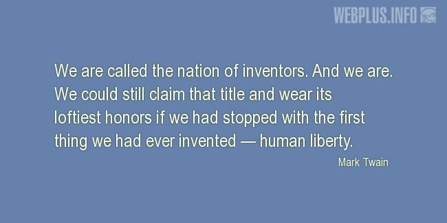 Quotes and pictures for About Invention and Inventors. «The nation of inventors» quotation with photo.