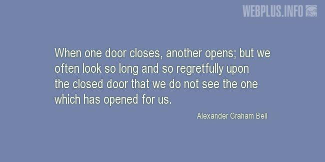Quotes and pictures for About Invention and Inventors. «When one door closes, another opens» quotation with photo.