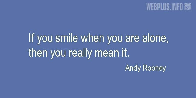 Quotes and pictures for Smile. «Then you really mean it» quotation with photo.