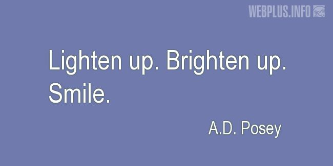 Quotes and pictures for Smile. «Lighten up» quotation with photo.
