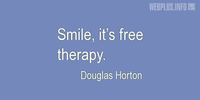 Quotes and pictures for Smile. «Free therapy» quotation with photo.